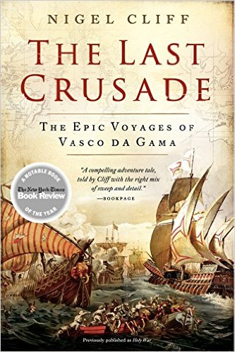 The Last Crusade: The Epic Voyages of Vasco de Gama