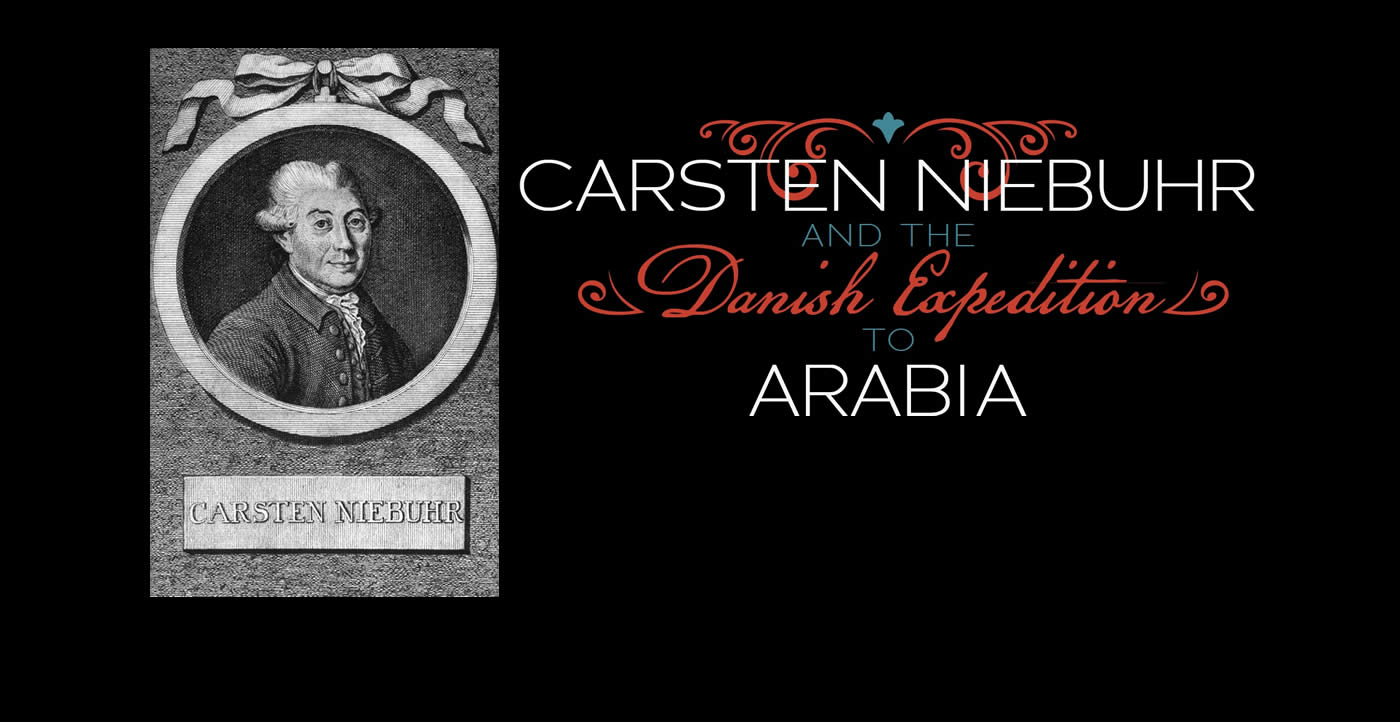 Carsten Niebuhr and the Danish Expedition to Arabia