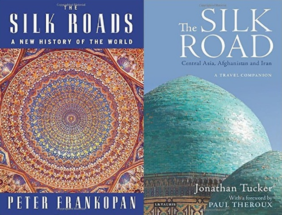 The Silk Roads: A New History of the World; and The Silk Road: Central Asia Afghanistan and Iran: A Travel Companion