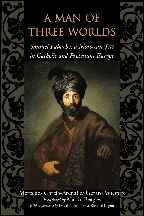 A Man of Three Worlds: Samuel Pallache, A Moroccan Jew in Catholic and Protestant Europe.