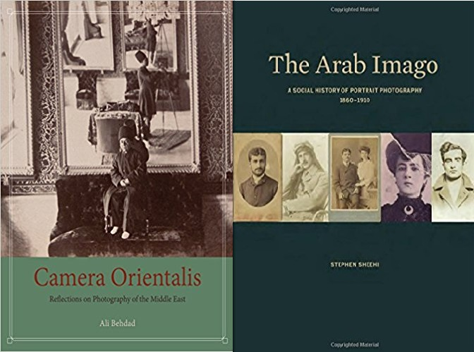 Camera Orientalis: Reflections on Photography of the Middle East; The Arab Imago: A Social History of Portrait Photography 1860-1910