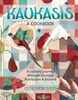 Kaukasis, A Cookbook: A Culinary Journey through Georgia, Azerbaijan & Beyond