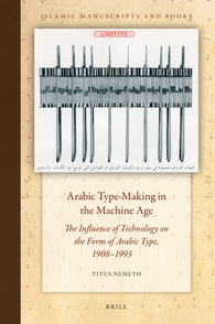 Arabic Type-Making in the Machine Age: The Influence of Technology on the Form of Arabic Type, 1908-1933, Vol. 14
