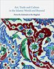 Art, Trade and Culture in the Islamic World and Beyond: From the Fatimids to the Mughals