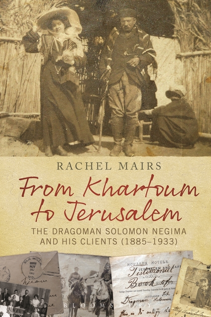 From Khartoum to Jerusalem: The Dragoman Solomon Negima and his Clients (1885–1933)