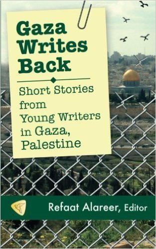 Gaza Writes Back, Short Stories from Young Writers in Gaza, Palestine