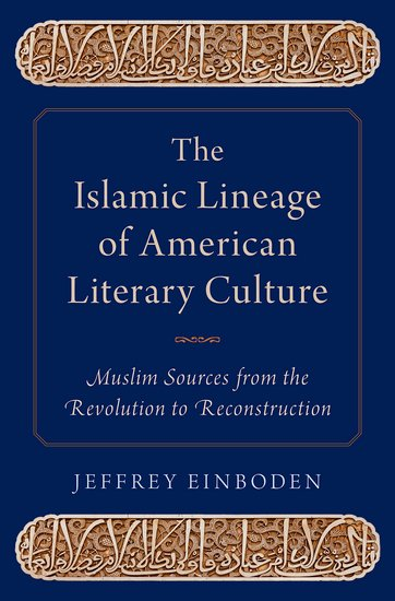 The Islamic Lineage of American Literary Culture: Muslim Sources from the Revolution to Reconstruction