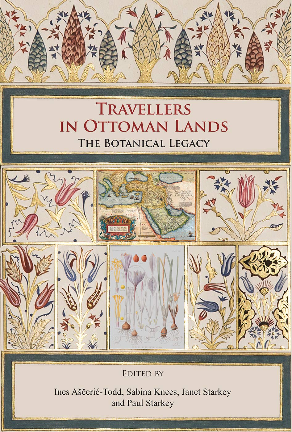 Travellers in Ottoman Lands: The Botanical Legacy