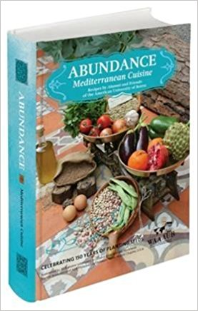 Abundance: Mediterranean Cuisine Recipes by Alumni and Friends of the American University of Beirut